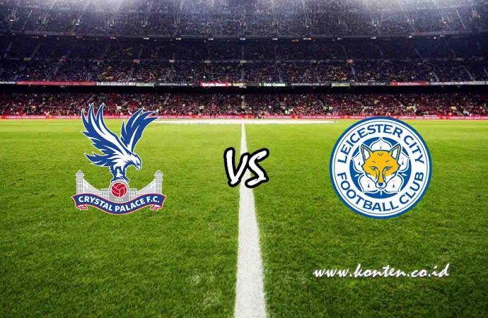 Link Live Streaming Crystal Palace vs Leicester City di HP